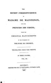 The secret correspondence of Madame de Maintenon with the princess DesUrsins: from the original manuscripts in the possession of the duke of Choiseul, Volume 3