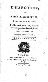 D'Harcourt Ou L'Héritier Supposé: Volume1