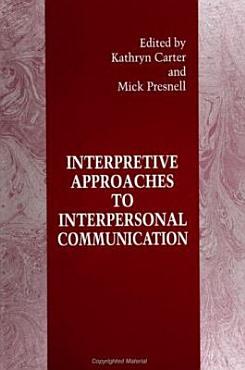 Interpretive Approaches to Interpersonal Communication PDF