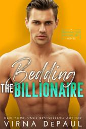 Bedding the Billionaire: Bedding the Bachelors #3