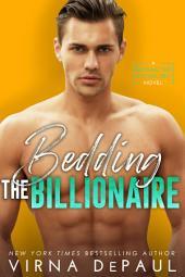 Bedding the Billionaire: Bedding the Bachelors #3