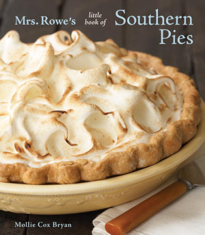 Mrs  Rowe s Little Book of Southern Pies