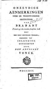 Onzeydige aenmerkingen over de tegenwoordige gesteltenis van Brabant vertaelt uyt den tweeden franschen druk met een kort historisch verhael, tot inleyding