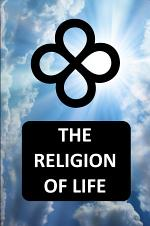 The Religion Of Life