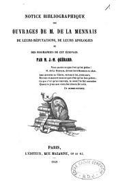 Notice bibliographique des ouvrages de M. de La Mennais de leurs réfutations, de leurs apologies et des biographies de cet écrivain