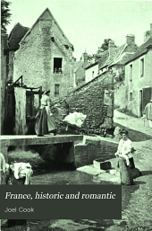 France, Historic and Romantic: Volume 1