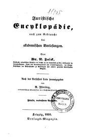 Juristische Encyklopädie : auch zum Gebrauche bei akademischen Vorlesungen
