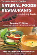 Vegetarian Journal's Guide to Natural Foods Restaurants in the U.s. And Canada