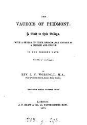 The Vaudois of Piedmont, a visit to their valleys, with a sketch of their history