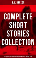 E  F  Benson  Complete Short Stories Collection  70  Classic  Ghost  Spook  Supernatural  Mystery   Haunting Tales  PDF