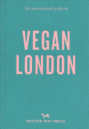 An Opinionated Guide to Vegan London PDF