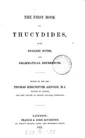 The first book of Thucydides, with Engl. notes, and grammatical references. Ed. by T.K. Arnold