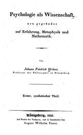 Psychologie als Wissenschaft: neu gegründet auf Erfahrung, Metaphysik und Mathematik, Band 1