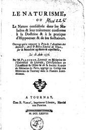 Le naturisme, ou la nature considérée dans les maladies et leur traitement conforme à la doctrine et à la pratique d'Hippocrate et de ses sectateurs...