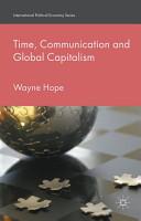 Time  Communication and Global Capitalism PDF