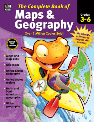 The Complete Book of Maps   Geography  Grades 3   6