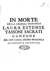 In morte della Signora Marchesa Laura Estense Tassoni Sacrati canzone del can. Carlo Ireneo Brasauola accademico intrepido