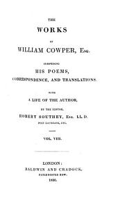 Miscellaneous poems. Olney hymns. Anti-Thelyphthora. Table talk and other poems. Translations from Vincent Bourne