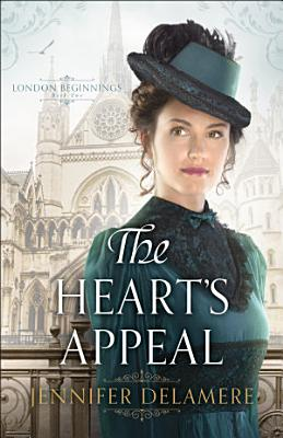 The Heart s Appeal  London Beginnings Book  2
