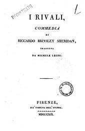 I rivali, commedia di Riccardo Brinsley Sheridan, tradotta da Michele Leoni