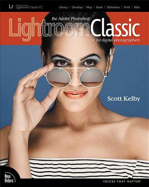 The Adobe Photoshop Lightroom Classic CC Book for Digital Photographers