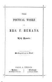 The Poetical Works of Mrs. F. Hemans: With Memoir. Engravings on Steel