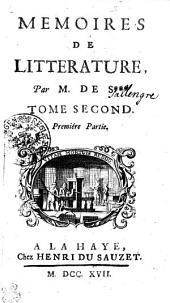 MEMOIRES DE LITTERATURE.: TOME SECOND. Premiére Partie, Volume2