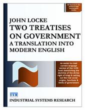 Two Treatises on Government: A Translation into Modern English