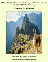 Reise in die Aequinoctial-Gegenden des neuen Continents: *