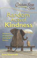 Chicken Soup for the Soul  Random Acts of Kindness PDF