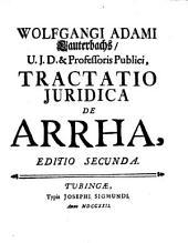 Wolfgangi Adami Lauterbachs ... Tractatio juridica De Arrha, ejusque jure