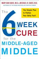 The 6 Week Cure for the Middle Aged Middle PDF