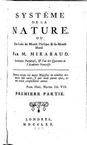 Système de la nature; ou, Les loix du monde physique, & du monde moral ...