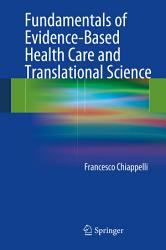 Fundamentals of Evidence Based Health Care and Translational Science PDF