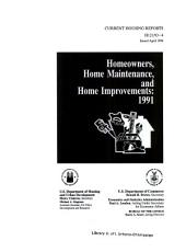 Current Housing Reports: Homeowners, home maintenance, and home improvements, 1991