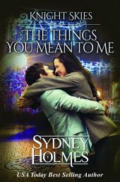 The Things You Mean To Me: Knight Skies Prequel