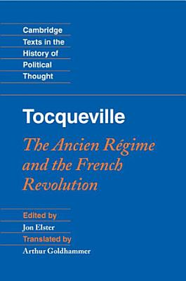 Tocqueville  The Ancien R  gime and the French Revolution PDF