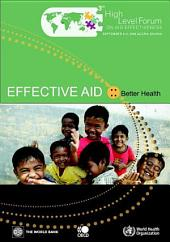 Effective Aid, Better Health Report prepared for the Accra High Level Forum on aid effectiveness 2-4 September 2008: Report prepared for the Accra High Level Forum on aid effectiveness 2-4 September 2008