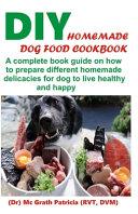 DIY Homemade Dog Food Cookbook