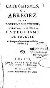 Catechismes ou abrégez de la doctrine chrétienne, cy-devant intitulez, catéchisme de Bourges