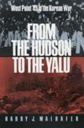 From the Hudson to the Yalu: West Point '49 in the Korean War