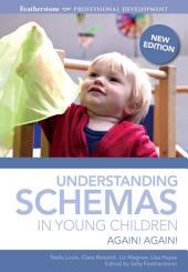 Understanding Schemas in Young Children: Again! Again!