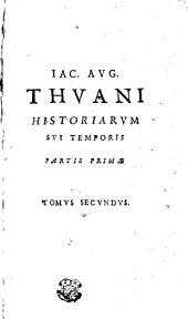 Iac. Avg. Thvani Historiarvm Svi Temporis: Partis Primae Tomvs Secvndvs, Page 1