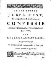 Op het tweede jubelfeest ter gedagtenisse van de overleveringe der confessie door keurvorst, vorsten en standen des ryks aan keyzer Carolus V.