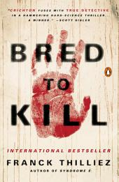 Bred to Kill: A Thriller