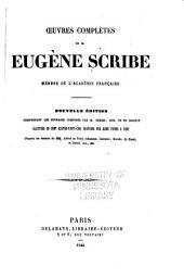 Oeuvres complètes: Nouvelle éd. comprenant les ouvrages composés par M. Scribe, seul ou en société, Volumes13à14