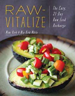 Raw Vitalize  The Easy  21 Day Raw Food Recharge Book