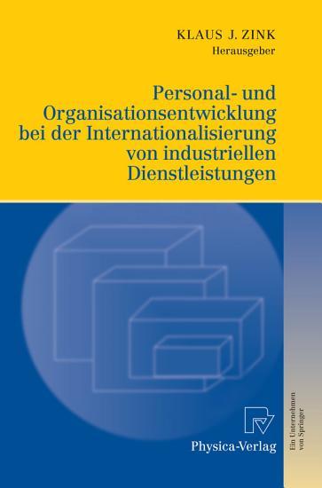 Personal  und Organisationsentwicklung bei der Internationalisierung von industriellen Dienstleistungen PDF