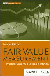 Fair Value Measurement: Practical Guidance and Implementation, Edition 2