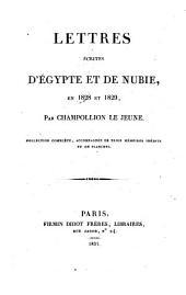 Lettres écrites d'Egypte et de Nubie en 1828 et 1829: collection complète, accompagnée de trois mémoires inédits et de planches, Volume1